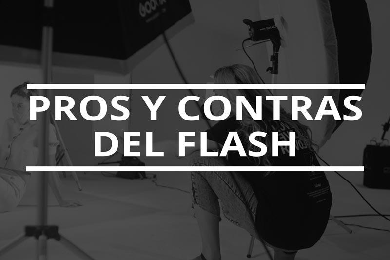 Ventajas y desventajas de usar iluminación flash