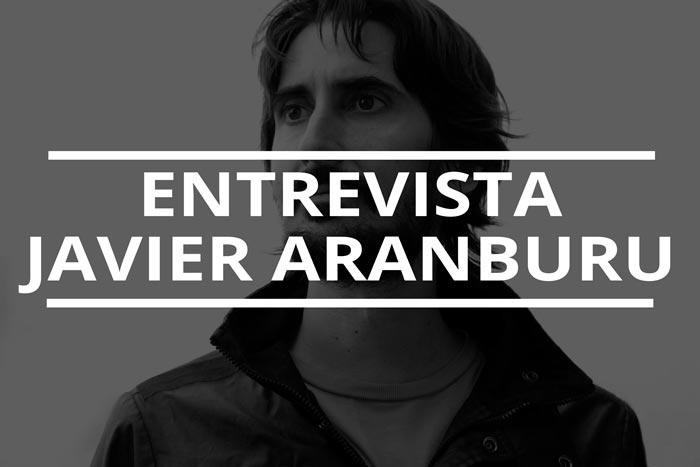 entrevista a Javier Aranburu