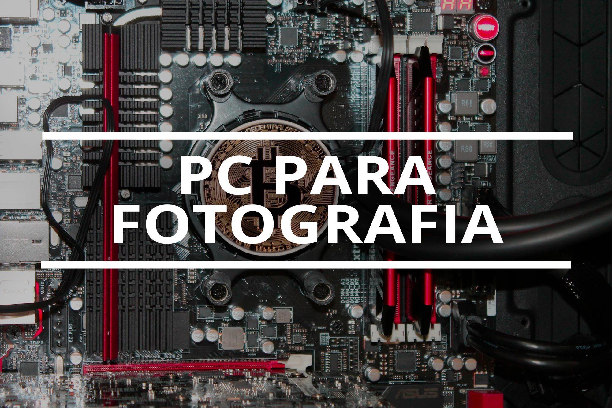 pc para edición de fotografía