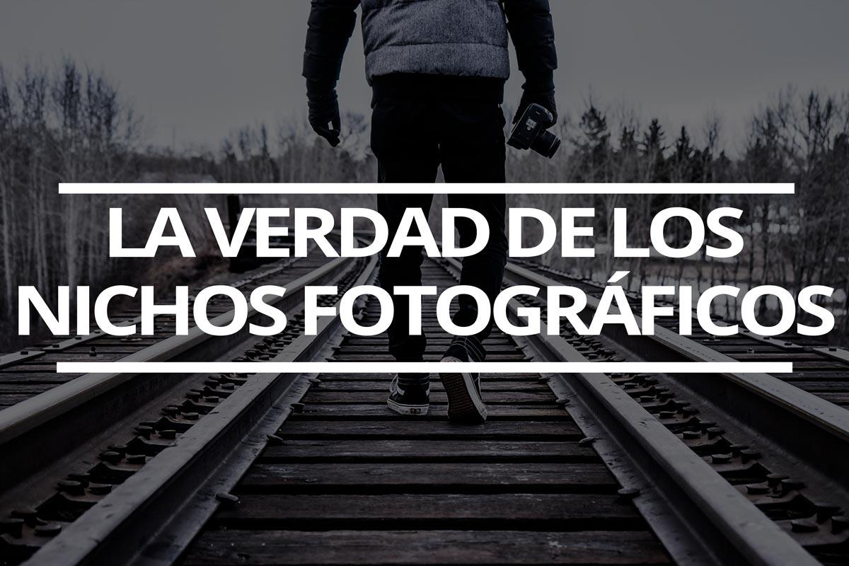 La verdad sobre los nichos de fotografía